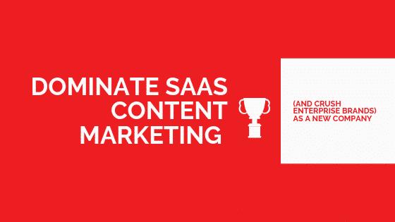 dominate saas content marketing